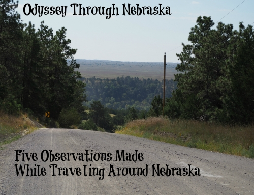 Five Observations Made While Traveling Around Nebraska