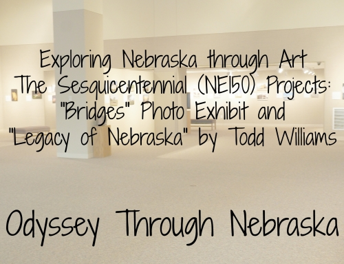 "Exploring Nebraska through Art The Sesquicentennial (NE150) Projects: ""Bridges"" Photo Exhibit and ""Legacy of Nebraska"" by Todd Williams"