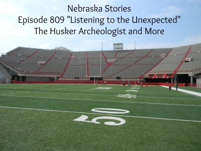 Listen to the Unexpected Nebraska Stories Episode 809