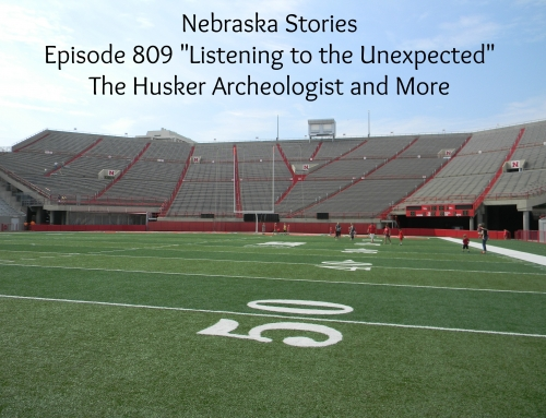 Nebraska Stories Episode 809 March 23rd – Listening to the Unexpected