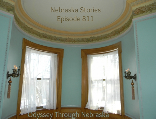 Nebraska Stories Episode 811: Restoring the Glory of the Past