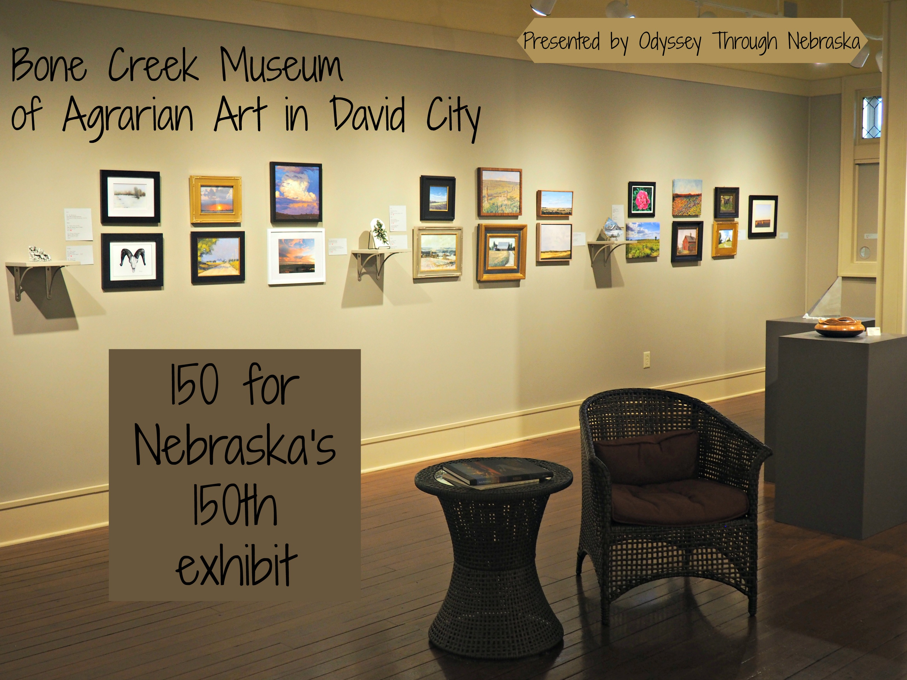 150 for Nebraska\'s 150th: The Special Exhibit at Bone Creek Agrarian ...