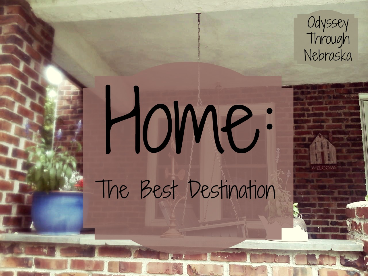 Home is the best destination after traveling