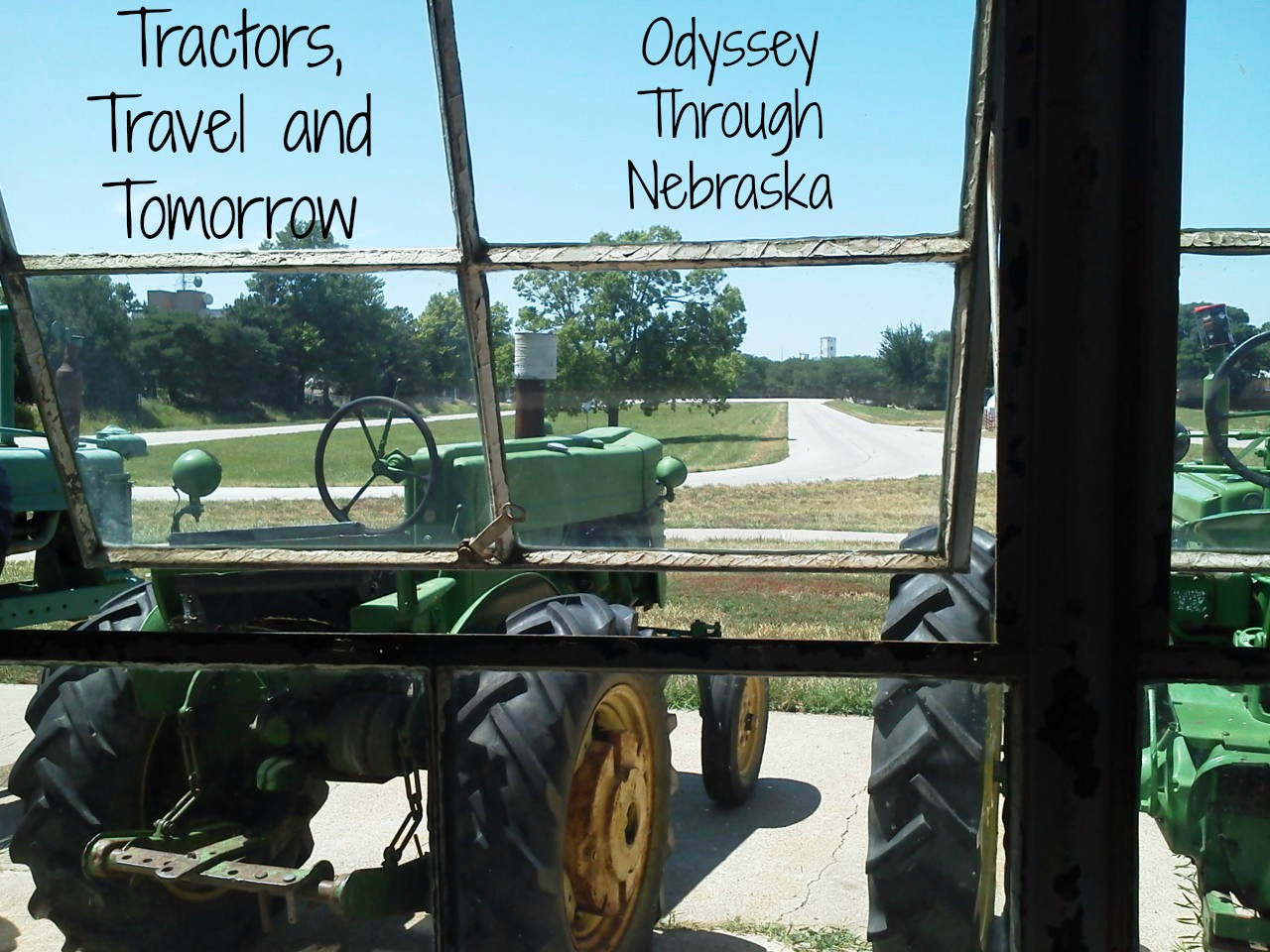 Odyssey Through Nebraska thoughts on tractors, travel and plans for the blog