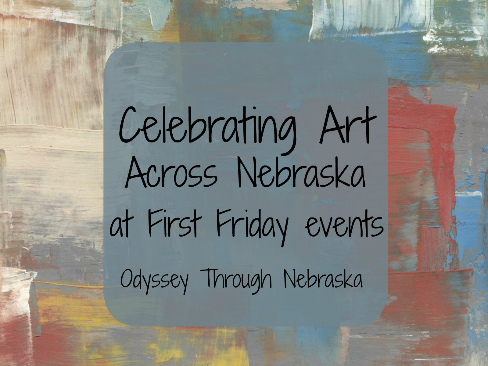 First Friday Art Events across Nebraska