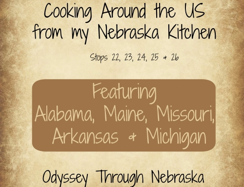 Cooking Around the U.S. from My Nebraska Kitchen: Stops 22-26