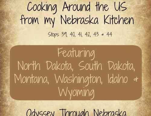 Cooking Around the U.S. from my Nebraska Kitchen: Stops 39-44