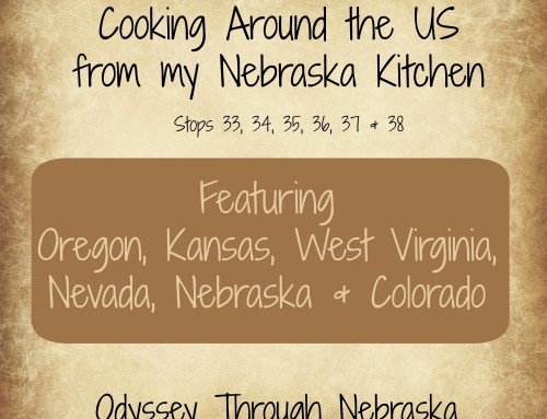 Cooking Around the U.S. from my Nebraska Kitchen: Stops 33-38