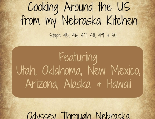 Cooking Around the U.S. from my Nebraska Kitchen: Stops 45-50