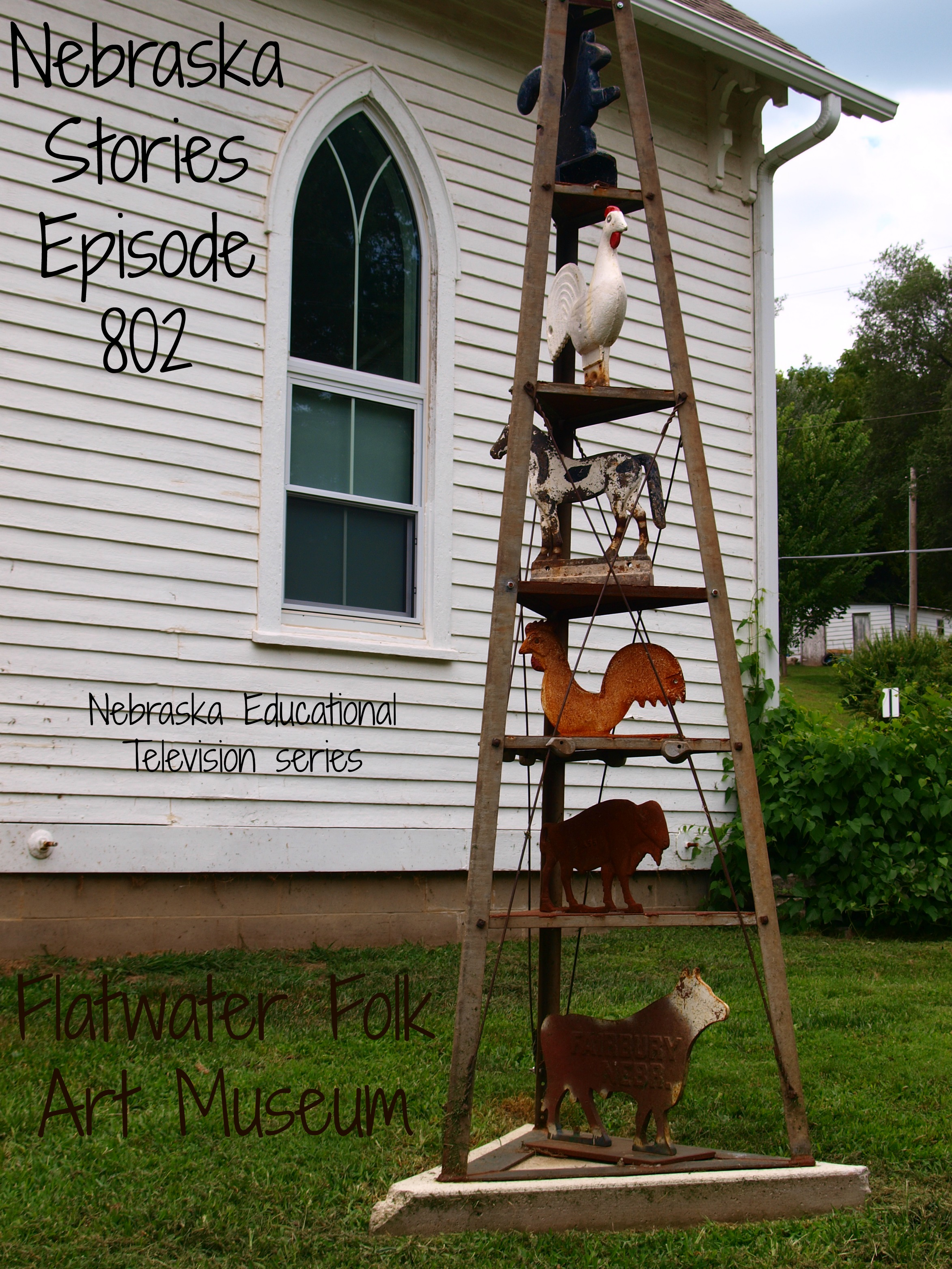 Nebraska Stories Episode 802 features Flatwater Folk Art Museum