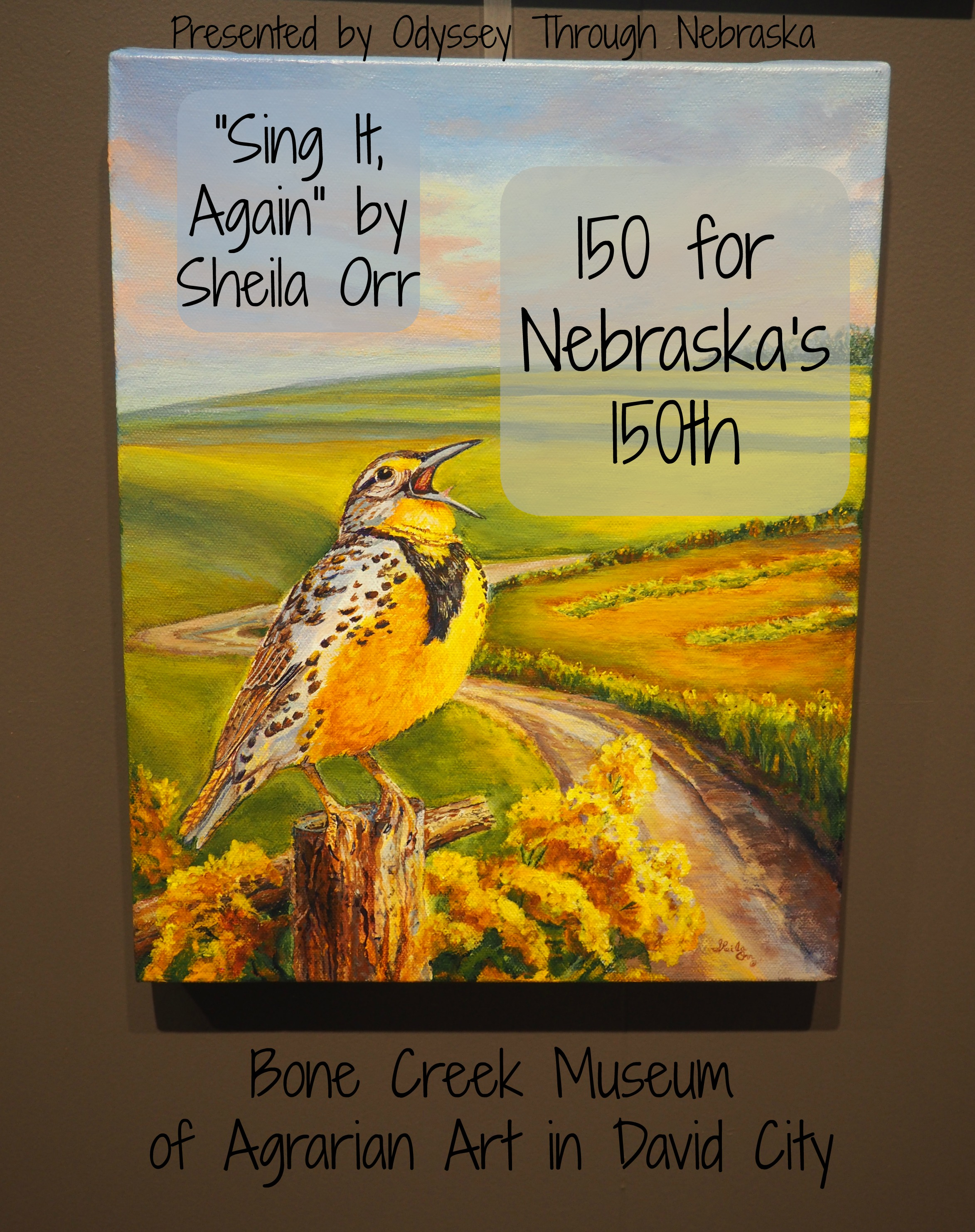 150 for Nebraska's 150th at Bone Creek Museum of Agrarian Art