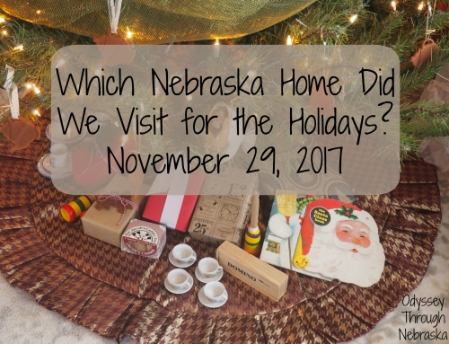 11-29-17 Wordless Wednesday: Which Nebraska Home Did We Visit for the Holidays?