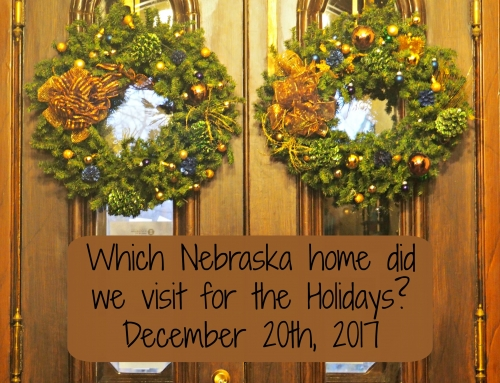 12-20-17 Wordless Wednesday: Which Nebraska Home Did We Visit for the Holidays?