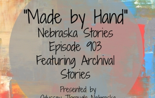Made by Hand Nebraska Stories Episode 903