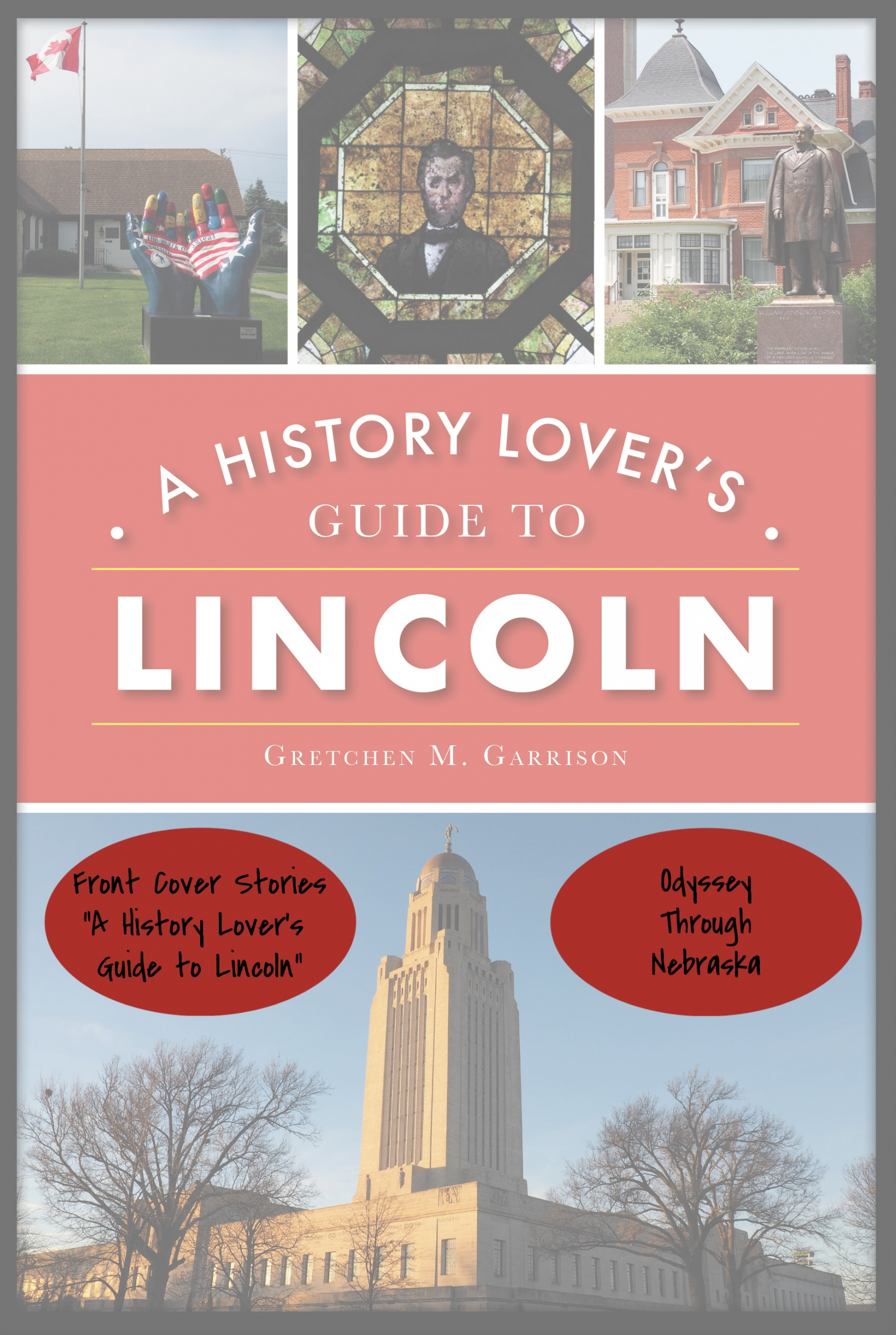 History Lover's Guide to Lincoln front cover stories
